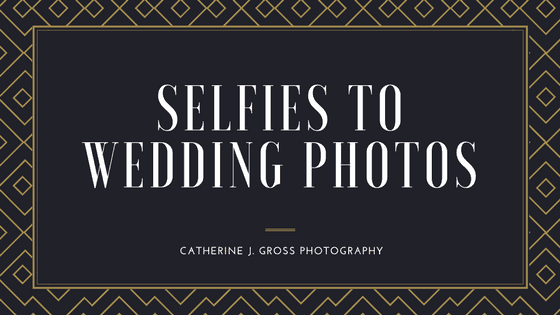Selfies to Wedding Photos